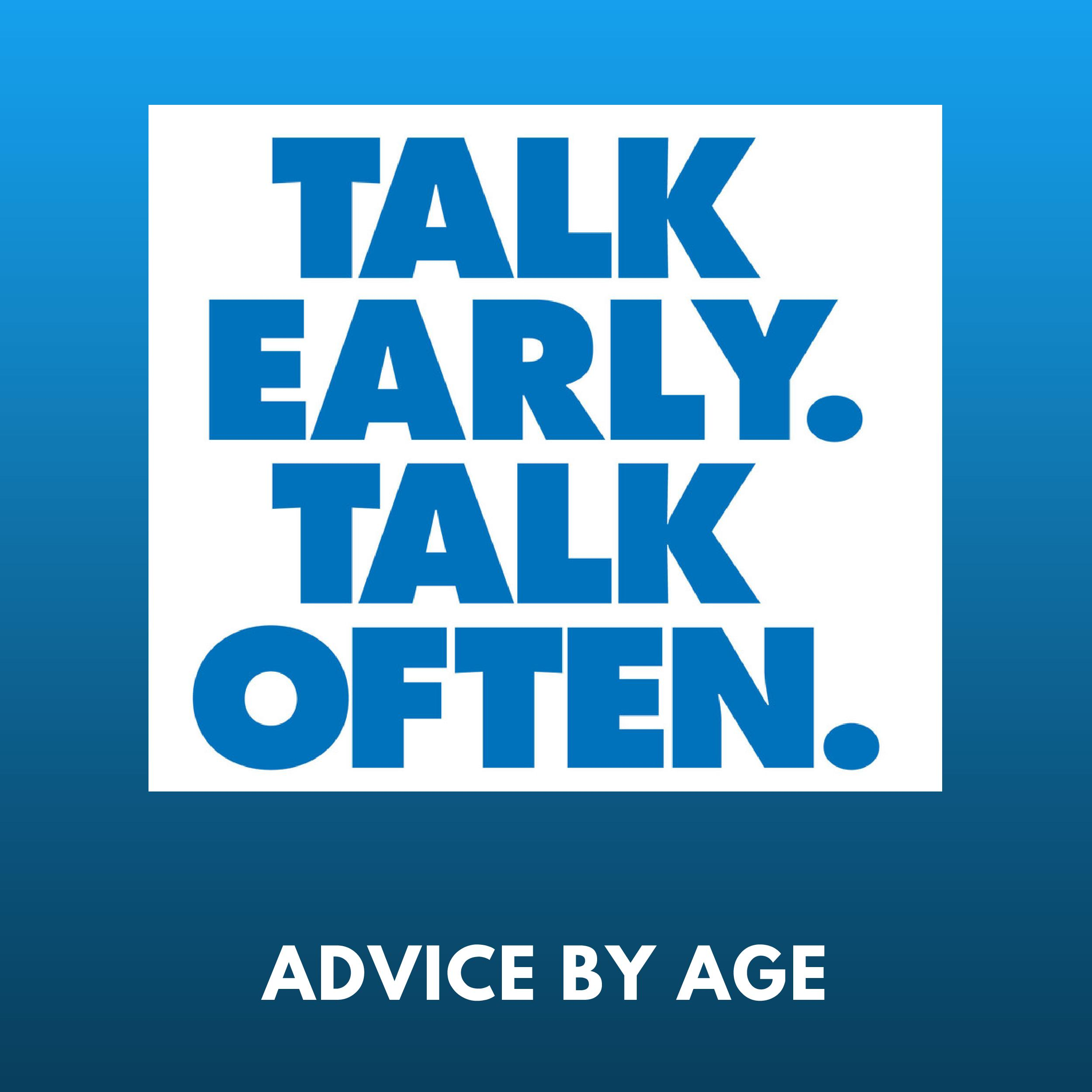 Talk Early. Talk Often.